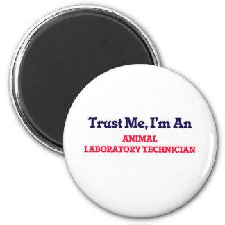 Confíeme en, yo son un técnico de laboratorio imán redondo 5 cm