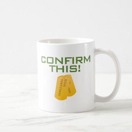 Confirm This! Classic White Coffee Mug