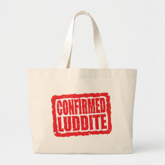 Confirmed Luddite Tote Bags