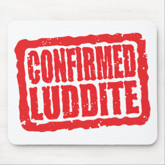 Confirmed Luddite Mouse Pad
