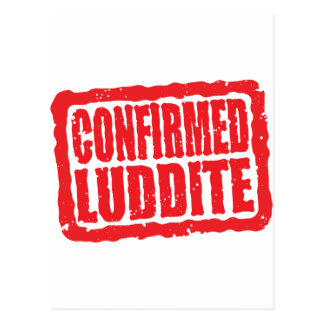 Confirmed Luddite Postcard