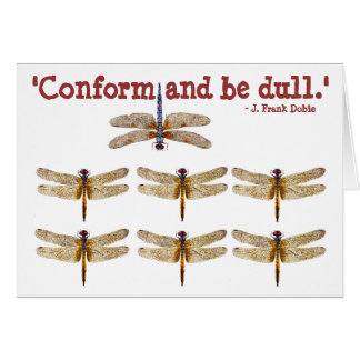 Conform and be dull. greeting card