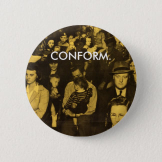 Conform. Obey. Button. Pinback Button