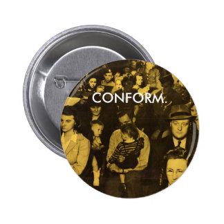 Conform. Obey. Button. Pinback Button