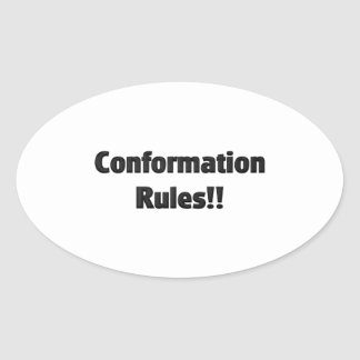 Conformation Rules Oval Sticker