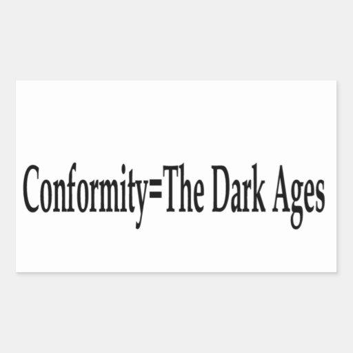 Conformidad = las edades oscuras rectangular pegatinas