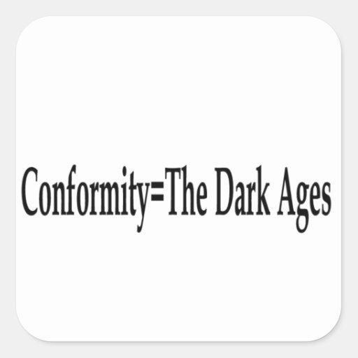 Conformidad = las edades oscuras calcomania cuadradas personalizada