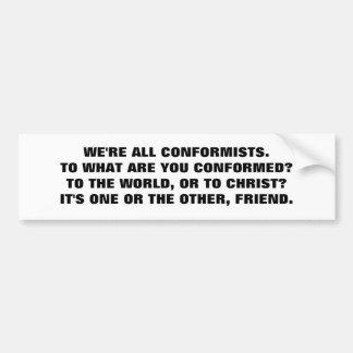 CONFORMISTS ALL BUMPER STICKER