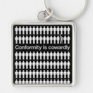 Conformity Is Cowardly Keychain