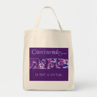 Conformity is not a Virtue Tote Bag