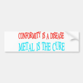 Conformity Is The Disease Bumper Sticker