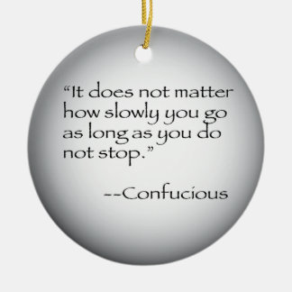 Confucious Quote Ceramic Ornament