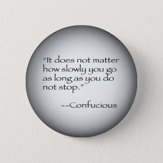 Confucious Quote Pinback Button