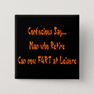 """Confucious Say  """"FART AT LEISURE"""" Pinback Button"""
