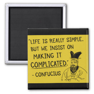 Confucius 'Life is really simple...' quote magnet