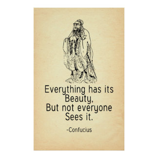 Confucius Quote Not Everyone Sees Beauty Poster