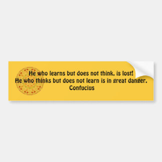 Confucius Quote  -  wearable wisdom Bumper Sticker