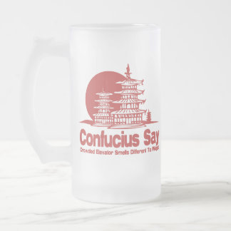 Confucius Say 16 Oz Frosted Glass Beer Mug