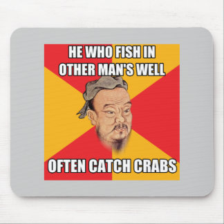 Confucius Say Catch Crabs Mouse Pad