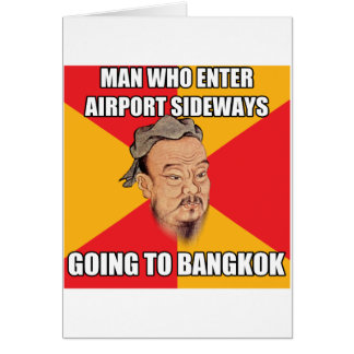 Confucius Say Going to Bangkok Greeting Cards