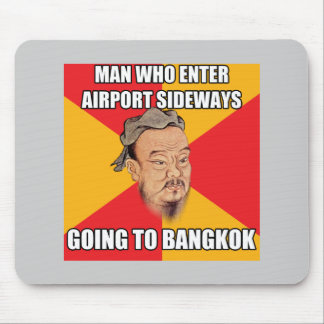 Confucius Say Going to Bangkok Mouse Pad
