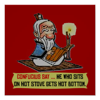 CONFUCIUS SAY ... HOT BOTTOM Poster
