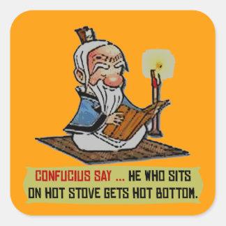 CONFUCIUS SAY ... HOT BOTTOM SQUARE STICKER