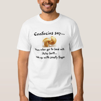 Confucius say...Itchy Butt T-Shirt