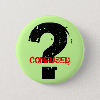 CONFUSED PINBACK BUTTON