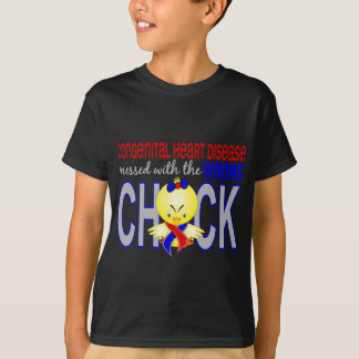 Congenital Heart Disease Messed With Wrong Chick T-Shirt