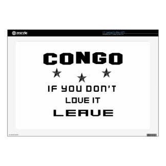 """Congo If you don't love it, Leave 17"""" Laptop Decal"""