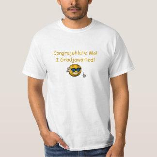 """Congrajuhlate Me! I Gradjawaited!"" - w/ Smiley T-Shirt"