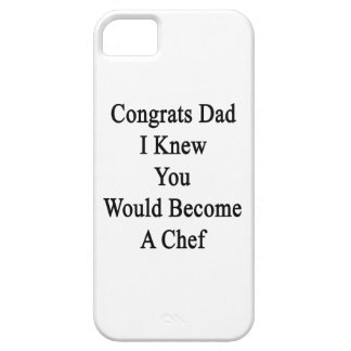 Congrats Dad I Knew You Would Become A Chef iPhone 5 Cover