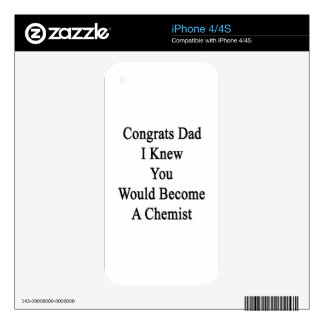 Congrats Dad I Knew You Would Become A Chemist Skin For iPhone 4