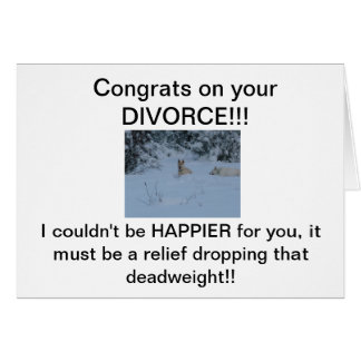 Congrats on your DIVORCE! Greeting Card