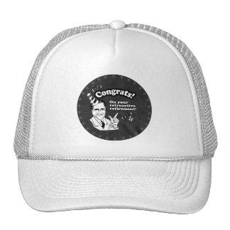 CONGRATS ON YOUR RETROACTIVE RETIREMENT TRUCKER HATS