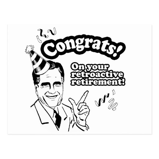 CONGRATS ON YOUR RETROACTIVE RETIREMENT POSTCARD