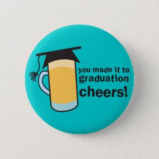 congratuations you graduated! BEER glass Pinback Button