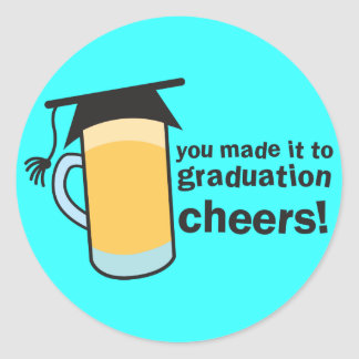 congratuations you graduated! BEER glass Classic Round Sticker