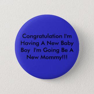 Congratulation I'm Having A New Baby Boy  I'm G... Pinback Button
