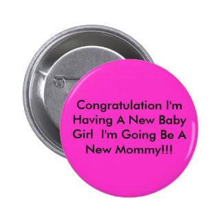 Congratulation I'm Having A New Baby Girl  I'm ... Pinback Button