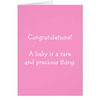 Congratulations! A baby is a rare and precious th. Card