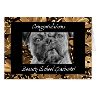 Congratulations Beauty School Graduate Funny Dog Card