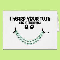 Congratulations Braces Teeth in Training Smile Card