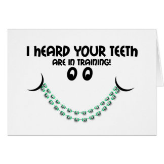 Congratulations Braces Teeth in Training Smile Card