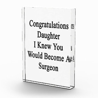 Congratulations Daughter I Knew You Would Become A Award
