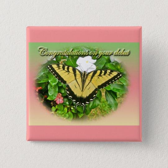 Congratulations Debut Swallowtail Butterfly Items Pinback Button