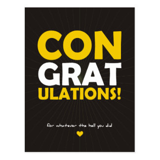 Congratulations for Whatever the Hell you Did Postcard
