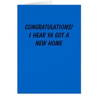 Congratulations!I hear ya got a new home Card