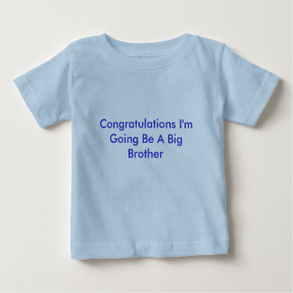 Congratulations I'm Going Be A Big Brother Shirt